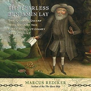 The Fearless Benjamin Lay audiobook cover art