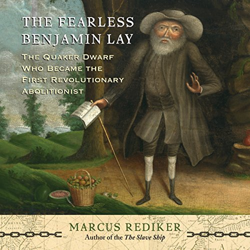 The Fearless Benjamin Lay audiobook cover art