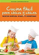 Cocina fácil para chicos y chicas: Recetas simples, ricas... ¡y divertidas! (Quiero Saber!) (Spanish Edition)