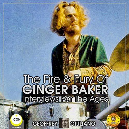 The Fire & Fury of Ginger Baker cover art