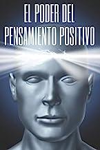 EL PODER DEL PENSAMIENTO POSITIVO: La importancia del...