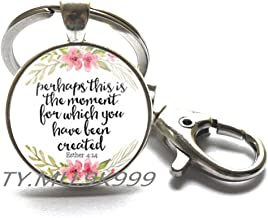 Perhaps This is the Moment for Which you Have Been Created - Esther 4:14 - Christian Key Ring Keychain.Inspiring Keychain.Religious Gift.Y091 (1)