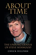 About Time: The Unsung Genius of Steve Winwood