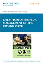 Orthopedic Management of the Hip and Pelvis - Elsevier eBook on Intel Education Study (Retail Access Card)