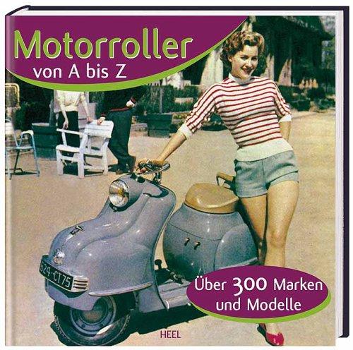 Motorroller von A - Z: Über 300 Marken und Modelle