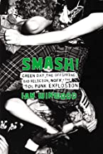 Smash!: Green Day, The Offspring, Bad Religion, NOFX, and the '90s Punk Explosion