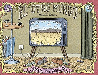 El otro mundo 1 Atentos a sus pantallas / The other world 1 Tuned to Their Screens (El otro mundo / The Other World) (Spanish Edition)
