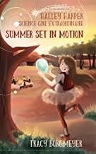 Halley Harper, Science Girl Extraordinaire: Summer Set in Motion