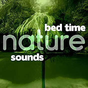Bed Time Nature Sounds