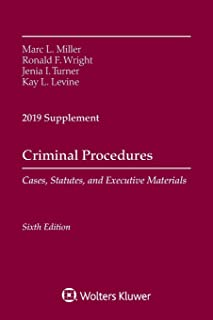 Criminal Procedures, Cases, Statutes, and Executive Materials, Sixth Edition: 2019 Supplement