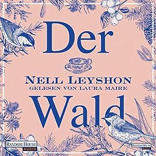 Der Wald                   Autor:                                                                                                                                 Nell Leyshon                               Sprecher:                                                                                                                                 Laura Maire                      Spieldauer: 11 Std. und 17 Min.     9 Bewertungen     Gesamt 3,9