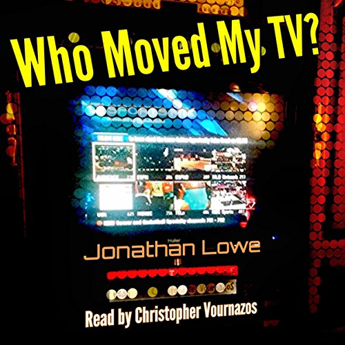 Who Moved My TV? audiobook cover art