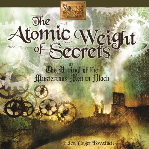 The Atomic Weight of Secrets or The Arrival of the Mysterious Men in Black audiobook cover art