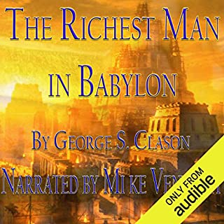 The Richest Man in Babylon                   By:                                                                                                                                 George S. Clason                               Narrated by:                                                                                                                                 Mike Vendetti                      Length: 4 hrs and 8 mins     28 ratings     Overall 4.3