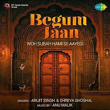 "Woh Subah Hami Se Aayegi (From ""Begum Jaan"") - Single"