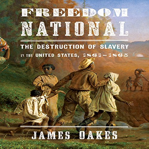 Freedom National     The Destruction of Slavery in the United States, 1861-1865              By:                                                                                                                                 James Oakes                               Narrated by:                                                                                                                                 Sean Pratt                      Length: 18 hrs and 53 mins     Not rated yet     Overall 0.0