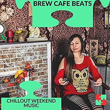 Brew Cafe Beats - Chillout Weekend Music