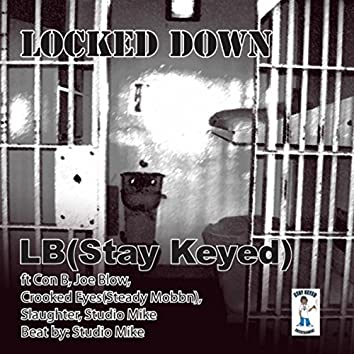 Locked Down (feat. Con B, Joe Blow, Crooked Eyez, Slaughter & Studio Mike)