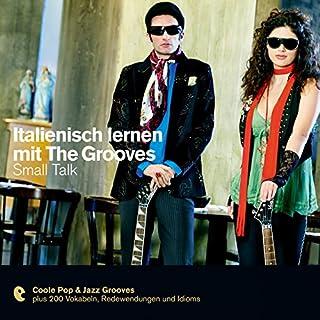 Italienisch lernen mit The Grooves - Small Talk Titelbild