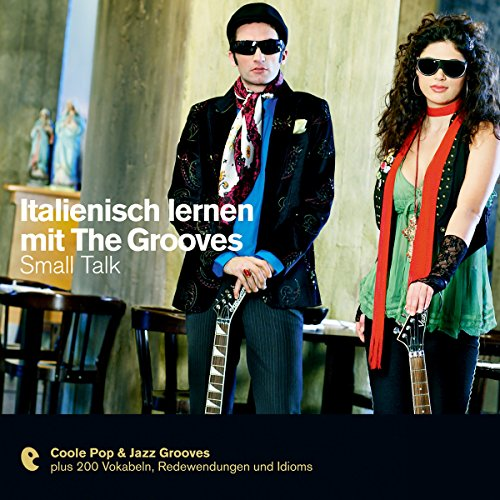 Italienisch lernen mit The Grooves - Small Talk audiobook cover art