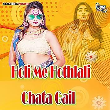 Holi Me Hothlali Chata Gail