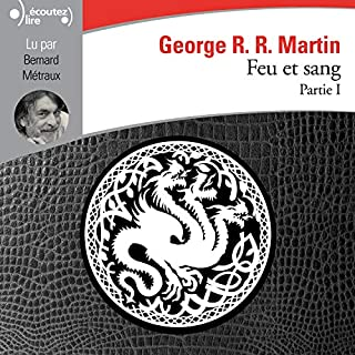 Feu et sang 1                   By:                                                                                                                                 George R. R. Martin                               Narrated by:                                                                                                                                 Bernard Métraux                      Length: 15 hrs and 52 mins     Not rated yet     Overall 0.0