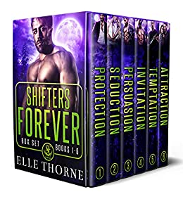 Shifters Forever Worlds Box Set: Shifters Forever: The Box Set Books 1 - 6 by [Elle Thorne]