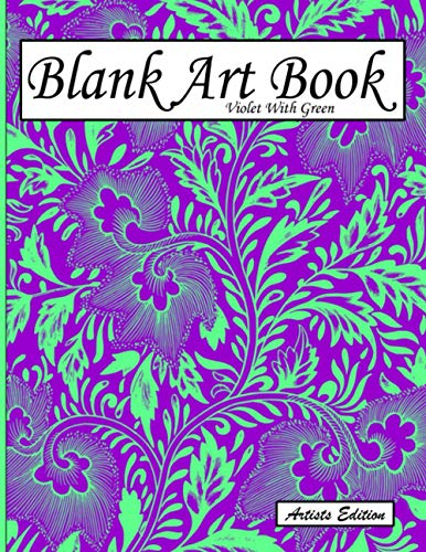Blank Art Book: Sketchbook For Drawing, Artists Edition, Colors Violet With Green, Floral Ornaments Theme (Soft Cover, White Stout Paper, 100 Pages, Big Size 8.5' x 11' ≈ A4)