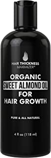 Organic Sweet Almond Oil For Hair Growth by Hair Thickness Maximizer. Pure, Organic, Cold Pressed Almond Oil Stop Hair Los...