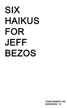 Six Haikus for Jeff Bezos