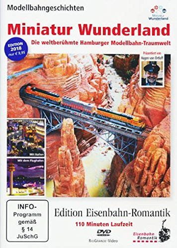 Miniatur Wunderland - Die weltberühmte Hamburger Modellbahn-Traumwelt