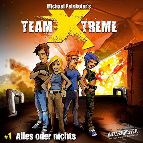 Team X-treme - Folge 1: Alles oder nichts. Hörspiel.