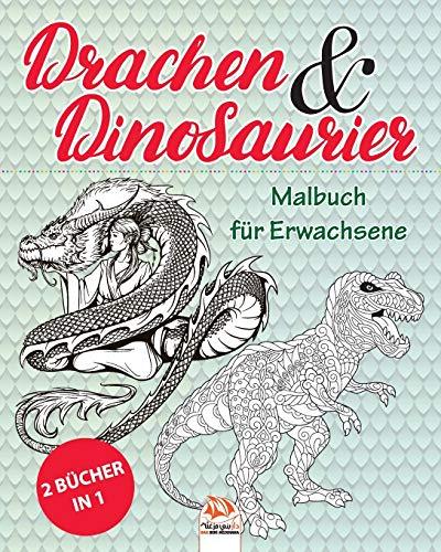 Drachen & Dinosaurier - 2 Bücher in 1: Malbuch für Erwachsene (Mandalas) - Anti-Stress - 48 Bilder zum Ausmalen