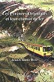 Les Pyrénées-Orientales et leur chemin de fer