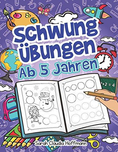 Schwungübungen Ab 5 Jahren: Einfache Schwungübungen Zur Erhöhung Der Feinmotorik, Konzentration Und Der...