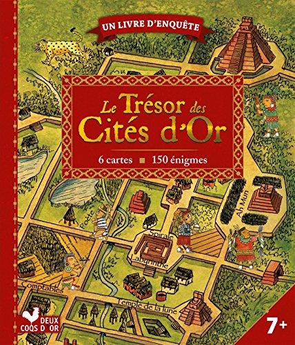 Le trésor des cités d'or - livre avec cartes et loupe: un livre d'enquête