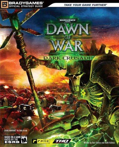Warhammer 40,000: Dawn of War: Dark Crusade: Official Strategy Guide