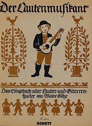 Der Lautenmusikant: Das Singbuch aller Lauten- und Gitarrenspieler mit 250 Volks- und Wanderliedern, mit vollständigen Texten und ausgeschriebener ... 3. hohe oder mittlere Singstimme und Gitarre.