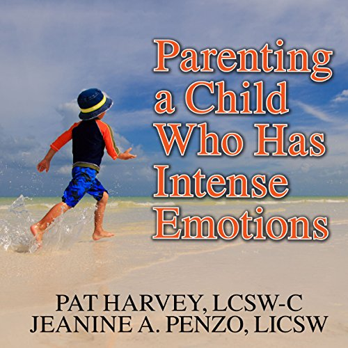 Parenting a Child Who Has Intense Emotions audiobook cover art