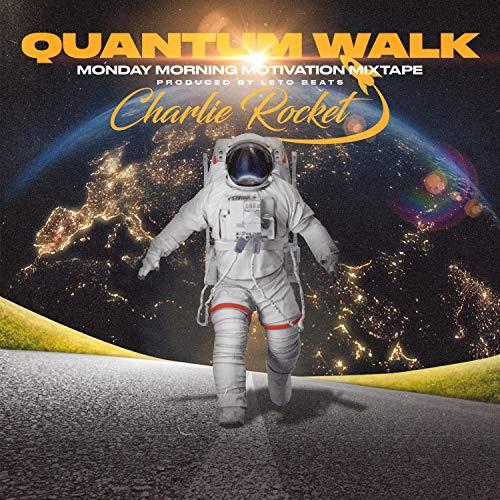 Quantum Walk: Monday Morning Motivation Mixtape