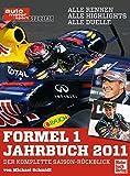 Formel 1 Jahrbuch 2011: Alle Rennen - Alle Highlights - Alle Duelle