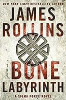 The Bone Labyrinth: A Sigma Force Novel (Sigma Force Novels (10))