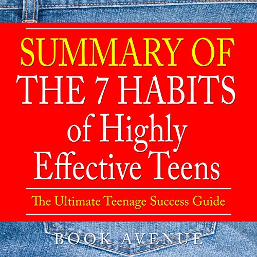 Summary of The 7 Habits Of Highly Effective Teens: The Ultimate Teenage Success Guide Titelbild