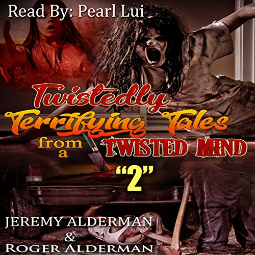 "Twistedly Terrifying Tales from a Twisted Mind. ""2"" audiobook cover art"
