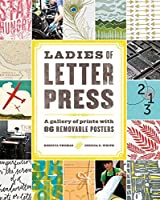Ladies of Letterpress: A Gallery of Prints with 86 Removable Posters by Kseniya Thomas Jessica C. White(2015-04-21)