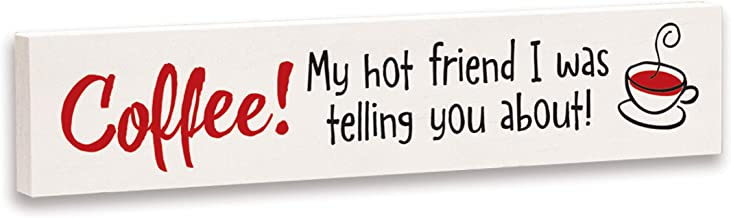 product image for Imagine Design Relatively Funny Coffee My Hot Friend, Stick Plaque, One Size, Red/Black/White