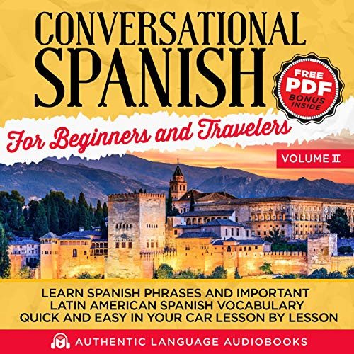 Conversational Spanish for Beginners and Travelers Volume II cover art