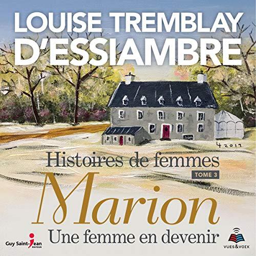 Page de couverture de Histoires de femmes tome 3. Marion, une femme en devenir
