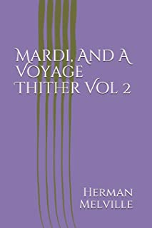 Mardi, And A Voyage Thither Vol 2