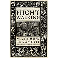 Nightwalking: A Nocturnal History of London